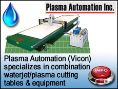 Plasma Automation specializes in Combination Water Jet/Plasma Cutting Tables & Equipment