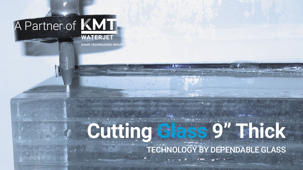 Dependable-Glass-Cutting-9-inch-thick